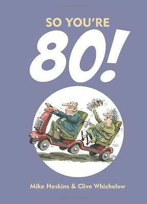 So You're 80! by Mike Haskins & Clive Whichelow (Hardback, 2013) Great Gift!