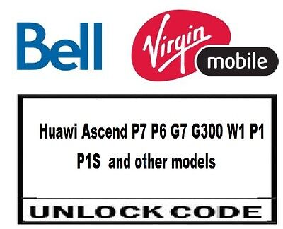 Bell Virgin network only Unlock codes Huawei Ascend P7 P6 G7 G300 W1 P1 P1S