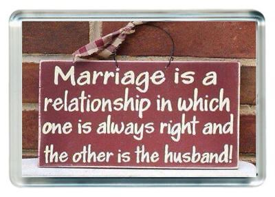 Fridge Magnet Marriage Women Wife Right Correct Man Husband Wrong Quote