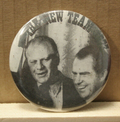 """Nixon & Ford  """" The New Team"""" 1973 Button Pin - Political Collectable"""