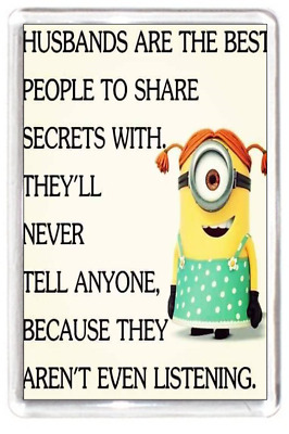 Fridge Magnet Minion Charactor Husband Share Secret Not Hear Listen Quote Gift