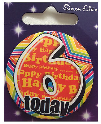 Simon Elvin I AM 6 TODAY Happy 6th Birthday Badge Girl Boy 55mm Diameter