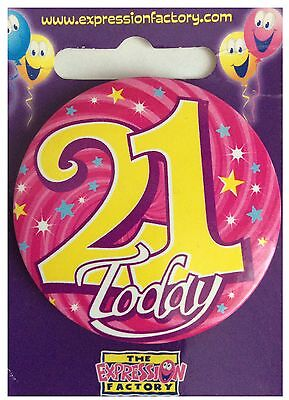 Expressions I AM 21 TODAY Happy 21st Birthday Badge Pink Girls 55mm Diameter
