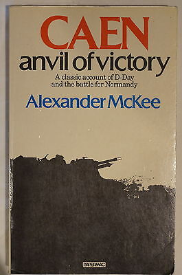 WW2 Caen Anvil Of Victory D-Day & Battle For Normandy Reference Book