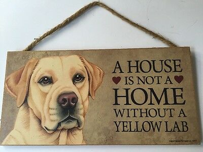 """Yellow Lab /""""A House is not a Home Without a Yellow Lab/"""" 10/"""" x 5/"""" Wooden Dog Sign"""
