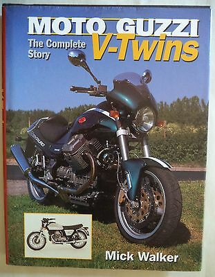 Moto Guzzi 'the Complete Story'  V-Twins.mick Walker  Hardback 1998