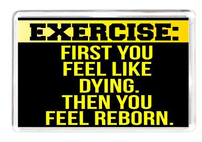Exercise Gym Begin Dying Energy Born Again Fit Quote Saying Gift Present Novelty