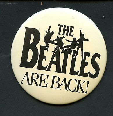 Vintage The Beatles Are Back Pin Back Button Very Nice See Scan