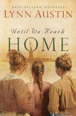 Until We Reach Home Lynn Austin Paperback New Book Free UK Delivery