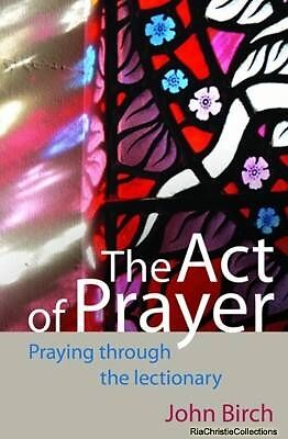 The Act of Prayer John Birch Paperback New Book Free UK Delivery
