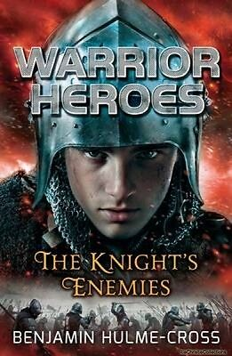 Warrior Heroes The Knights Enemies Benjamin Hulme-Cross Paperback New Book Free