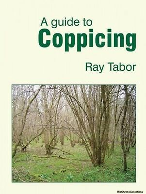 A Guide to Coppicing Raymond Tabor Raymond Tabor Paperback New Book Free UK Deli