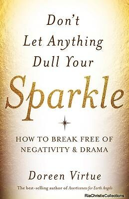 Dont Let Anything Dull Your Sparkle Doreen Virtue New Paperback Free UK Post