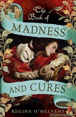 The Book of Madness and Cures Regina OMelveny New Hardback Free UK Post