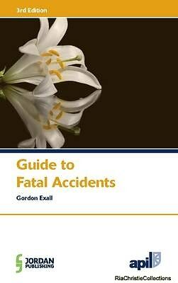 Apil Guide to Fatal Accidents Gordon Exall Paperback New Book Free UK Delivery