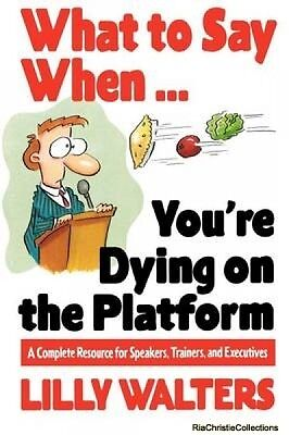 What to Say When...Youre Dying on the Platform Lilly Walters Paperback New Book