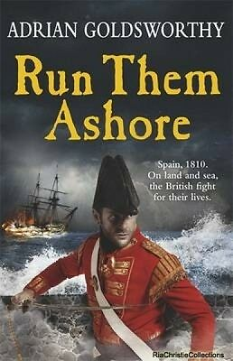 Run Them Ashore Adrian Goldsworthy New Paperback Free UK Post