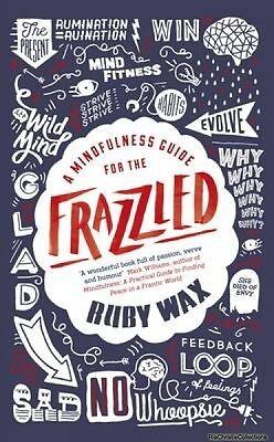 Mindfulness Guide for the Frazzled Ruby Wax New Hardback Free UK Post