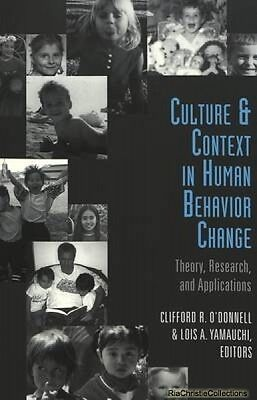 Culture and Context in Human Behavior Change Clifford R. ODonnell Lois Yamauchi