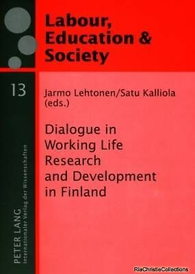 Dialogue in Working Life Research and Development in Finland Jarmo Lehtonen Satu