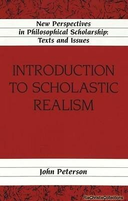 Introduction to Scholastic Realism John Peterson Hardback New Book Free UK Deliv