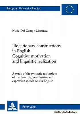 Illocutionary Constructions in English Cognitive Motivation and Linguistic Reali