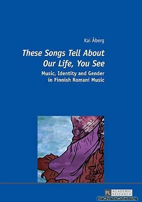 These Songs Tell About Our Life You See Kai Aberg Paperback New Book Free UK Del
