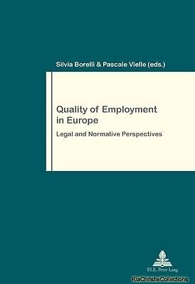 Quality of Employment in Europe Silvia Borelli Pascale Vielle Paperback New Book