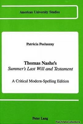 Thomas Nashes Summers Last Will and Testament Patricia Posluszny Hardback New Bo