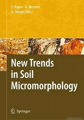 New Trends in Soil Micromorphology Selim Kapur Georges Stoops Paperback New Book