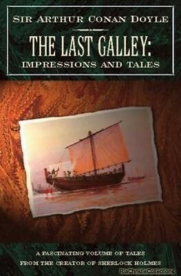 The Last Galley Arthur Conan Doyle New Paperback Free UK Post