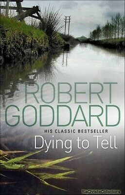 Dying to Tell Robert Goddard Paperback New Book Free UK Delivery
