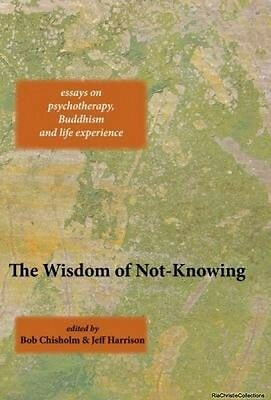 The Wisdom of Not-Knowing Bob Chisholm Jeff Harrison Paperback New Book Free UK