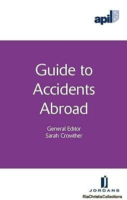 APIL Guide to Accidents Abroad Sarah Crowther J. Dingenmans Paperback New Book F