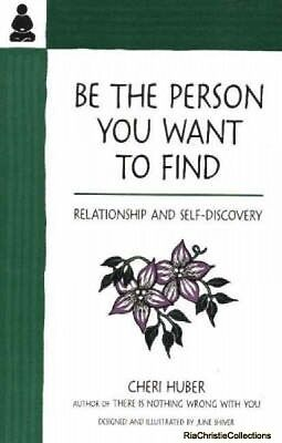 Be the Person You Want to Find Cheri Huber New Paperback Free UK Post
