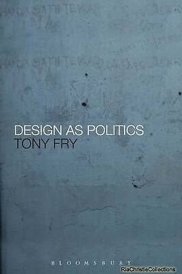 Design as Politics Tony Fry Paperback New Book Free UK Delivery