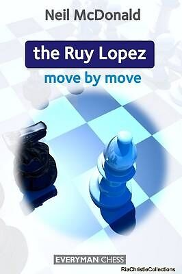 Ruy Lopez Move by Move Neil McDonald New Paperback Free UK Post