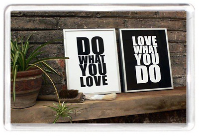 Fridge Magnet Picture Photo Frame Love What You Do Live Life Quote Lesson