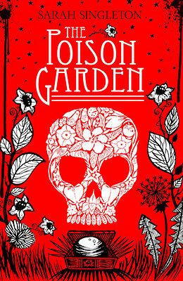 THE POISON GARDEN by Sarah Singleton : WH2-T/P : PB979 : NEW BOOK