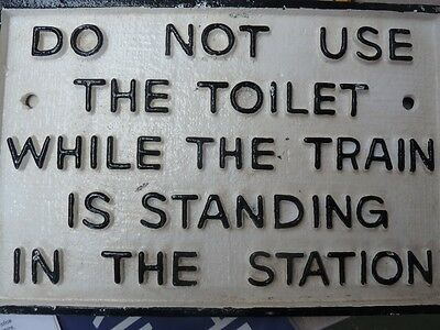Railway Sign 'Do Not Use Toilet While The Train Is Standing' Large Cast Iron