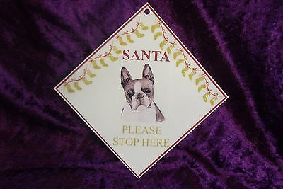 Boston Terrier Santa Stop Here Sign by Curiosity Crafts
