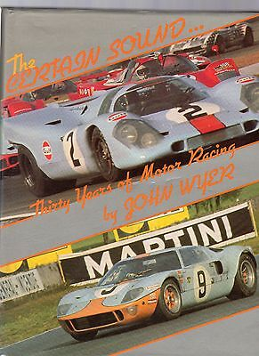 The Certain Sound Thirty Years Of Motor Racing By John Wyer
