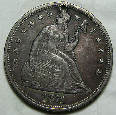 1871 HOLED Seated Silver Liberty Dollar $1 Coin Lot# C 26