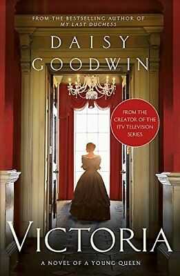 Victoria by Daisy Goodwin New Paperback Book