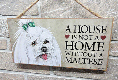 "House is Not a Home without a Maltese Sign Plaque Dog 10"" x 5""  Made in The USA"