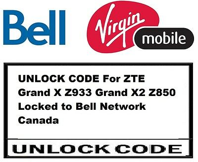 UNLOCK CODE For ZTE Grand X Z933 Grand X2 Z850 Locked to Bell Network Canada