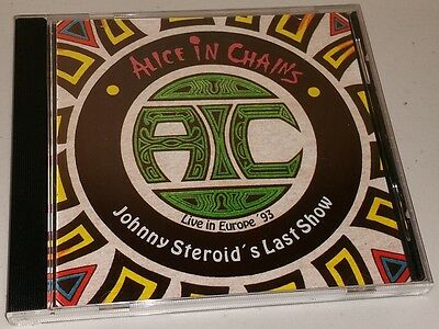"Alice in Chains- ""Johnny Steroid's Last Show""- LIVE in Europe ,93 - Italian CD"