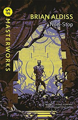 Non-Stop by Brian Aldiss  (S.F. MASTERWORKS Paperback, 2000)  Great Gift!