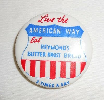 Vintage Live The American Way Eat Reymonds Butter Krust Bread advertising pin