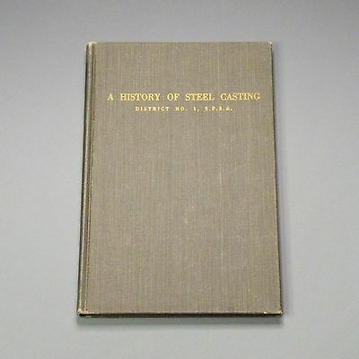 1949 hardcover book - A History of Steel Casting - iron foundry industry